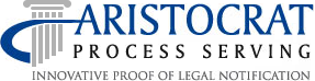 Aristocrat Process Serving Innovative Proof of Legal Notification
